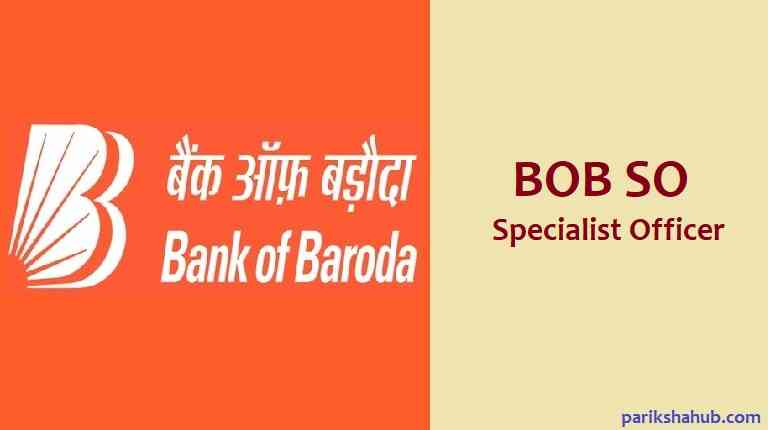 BOB SO or Bank of Baroda Specialist Officer details - salary, syllabus, date