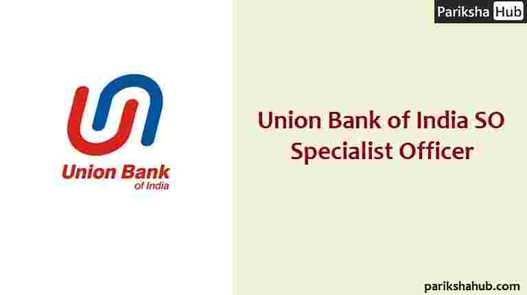 Union Bank of India Specialist Officer SO